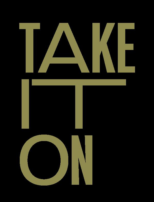 Take it on
